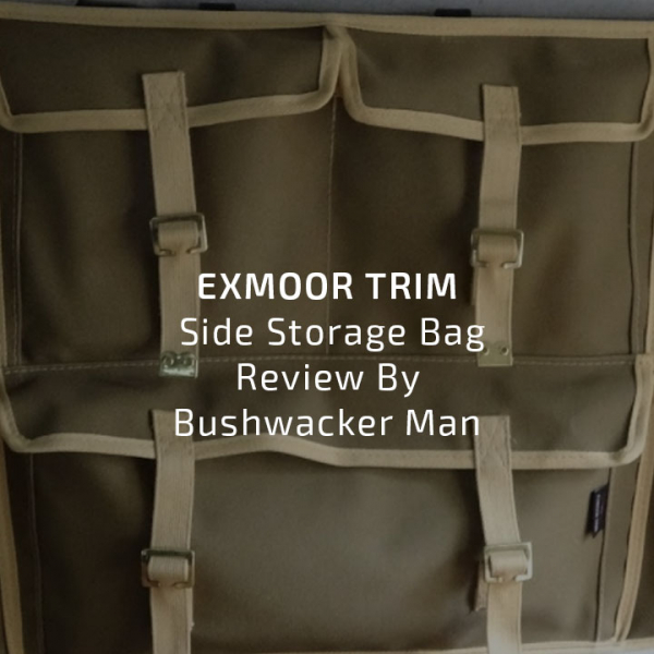 Exmoor Trim Side Storage Bag Review By Bushwacker Man